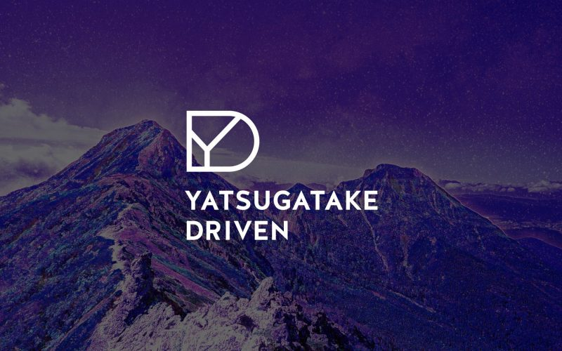YATSUGATAKE DRIVEN & Yatsugatake LOCATIONs